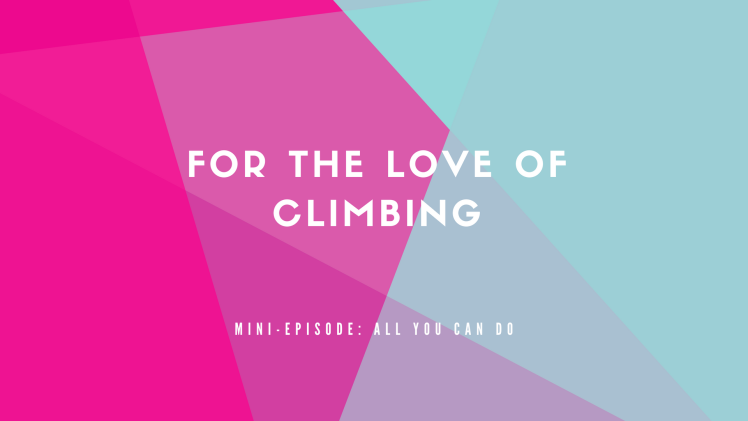 For the love of climbing (3)