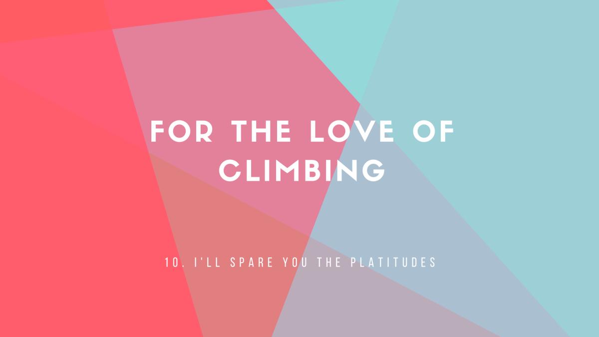 10: I'll Spare You thePlatitudes